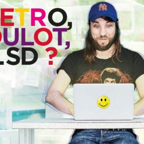 Metro boulot LSD